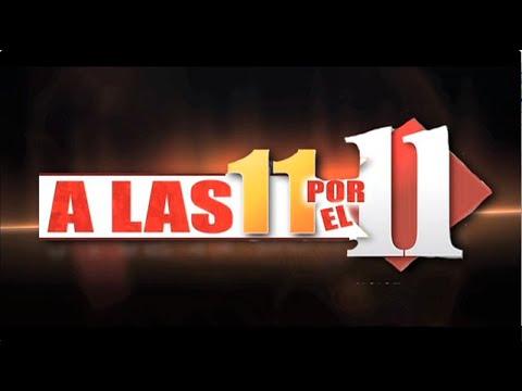 A Las 11 Por El 11 – Show 101