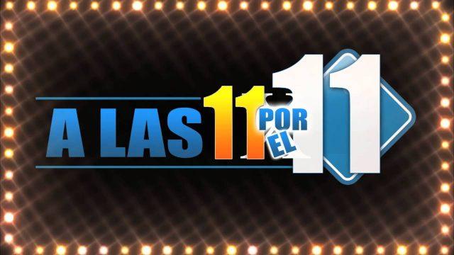 A las 11 por el 11 – Show #237